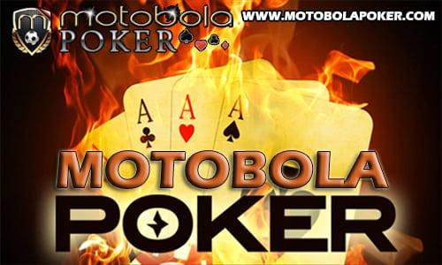 Mencari Agen Judi Poker Terpercaya? Motobolapoker Jawabannya
